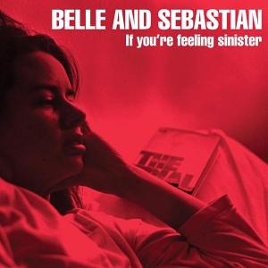 if-youre-feeling-sinister-belle-sebastian