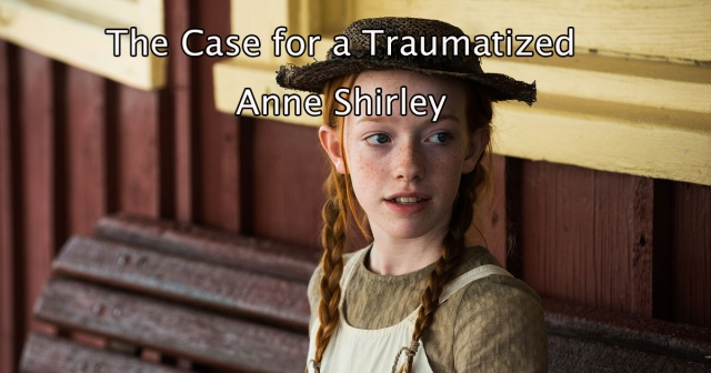 traumatized anne shirley
